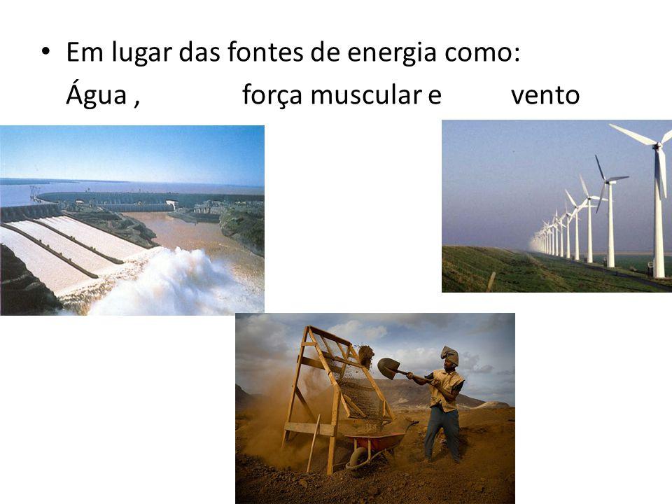 Em lugar das fontes de energia como: