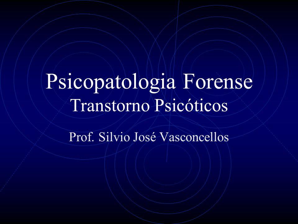 Psicopatologia Forense Transtorno Psicóticos