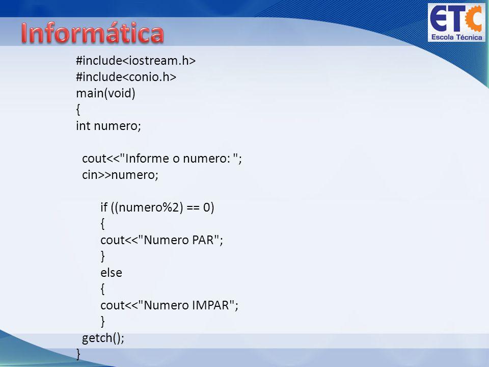 Informática #include<iostream.h> #include<conio.h>