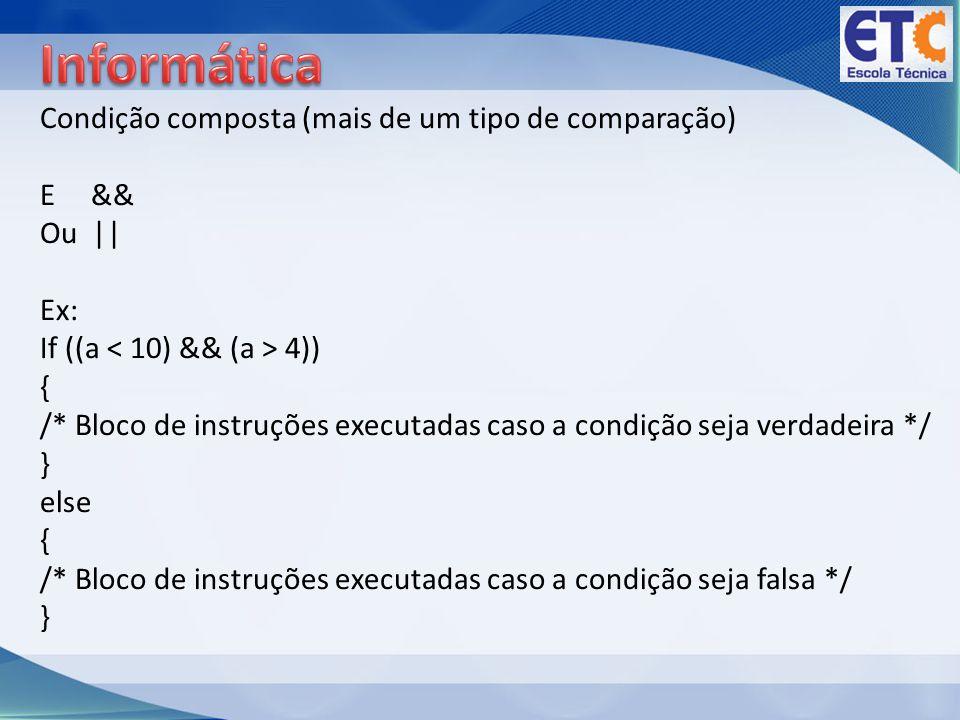Informática Condição composta (mais de um tipo de comparação) E &&