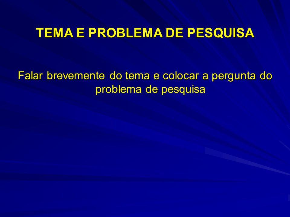 TEMA E PROBLEMA DE PESQUISA