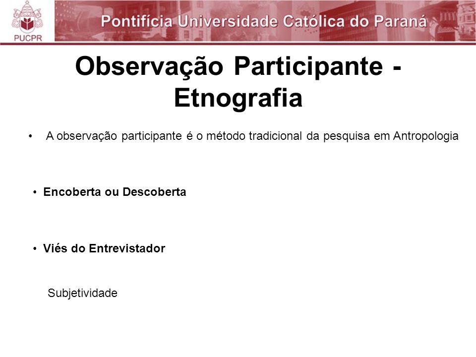 Observação Participante - Etnografia