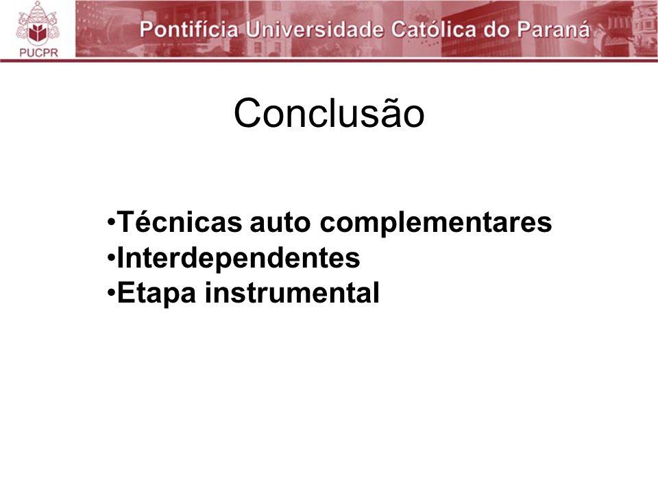 Conclusão Técnicas auto complementares Interdependentes