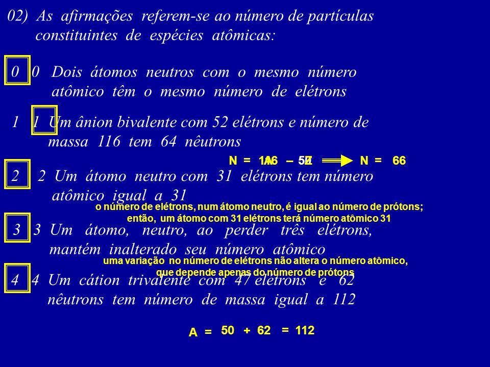 02) As afirmações referem-se ao número de partículas