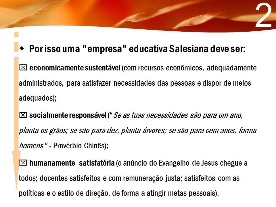 2  Por isso uma empresa educativa Salesiana deve ser: