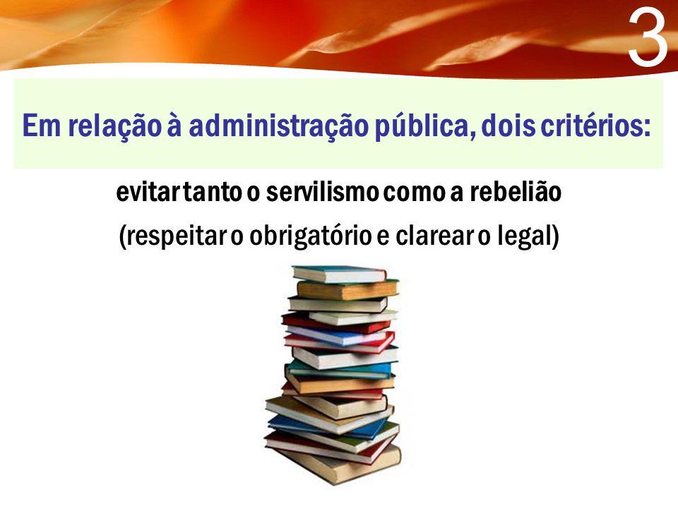 Em relação à administração pública, dois critérios: