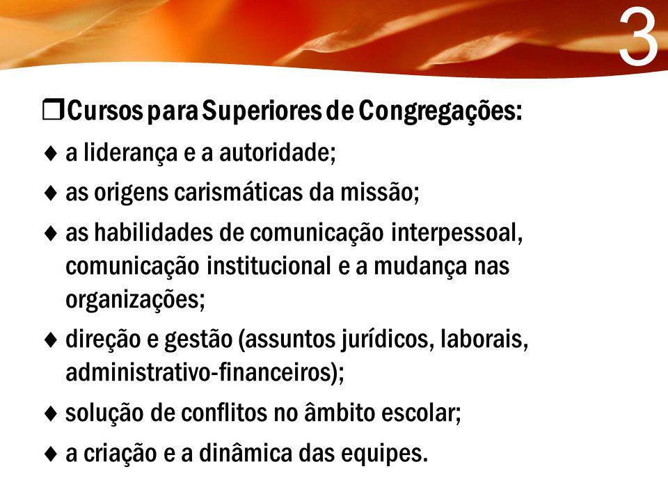3 Cursos para Superiores de Congregações: a liderança e a autoridade;