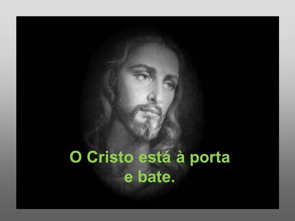 O Cristo está à porta e bate.