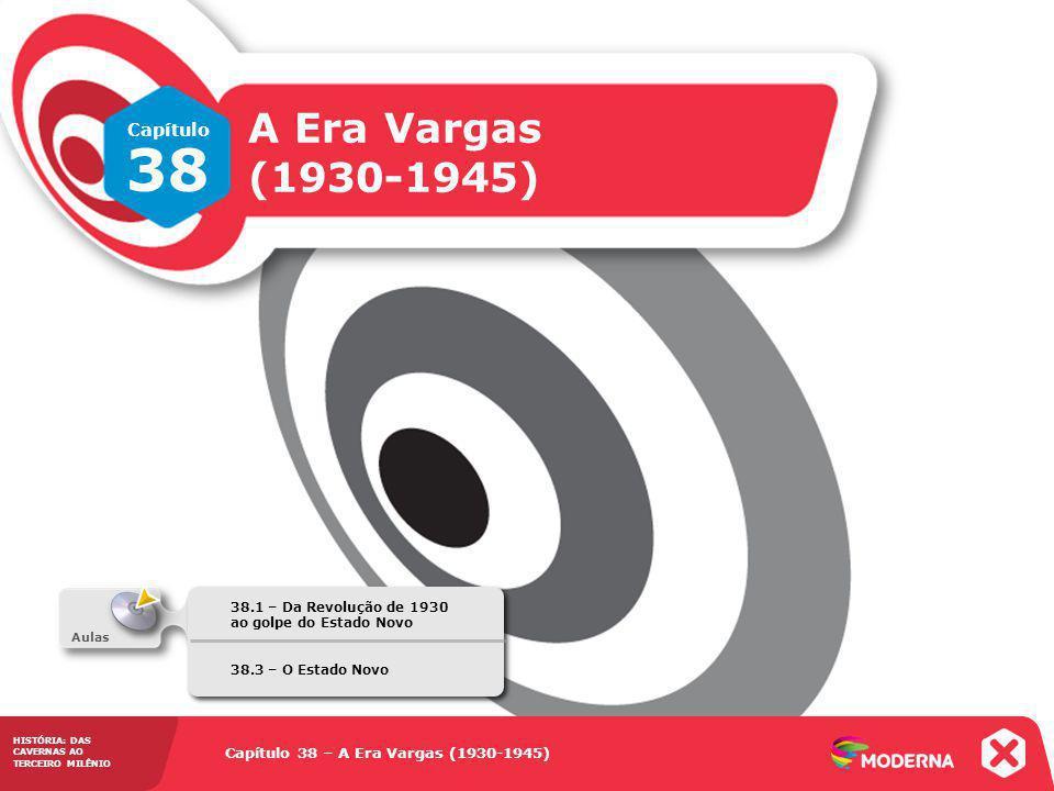 38 A Era Vargas (1930-1945) Capítulo