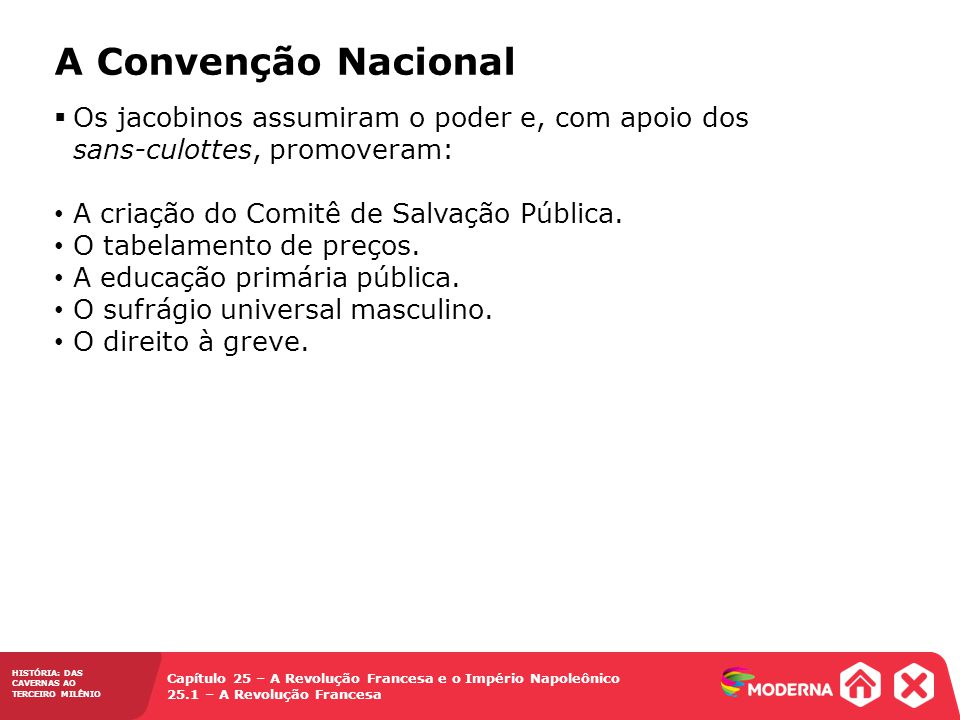 A Convenção Nacional Os jacobinos assumiram o poder e, com apoio dos sans-culottes, promoveram: A criação do Comitê de Salvação Pública.