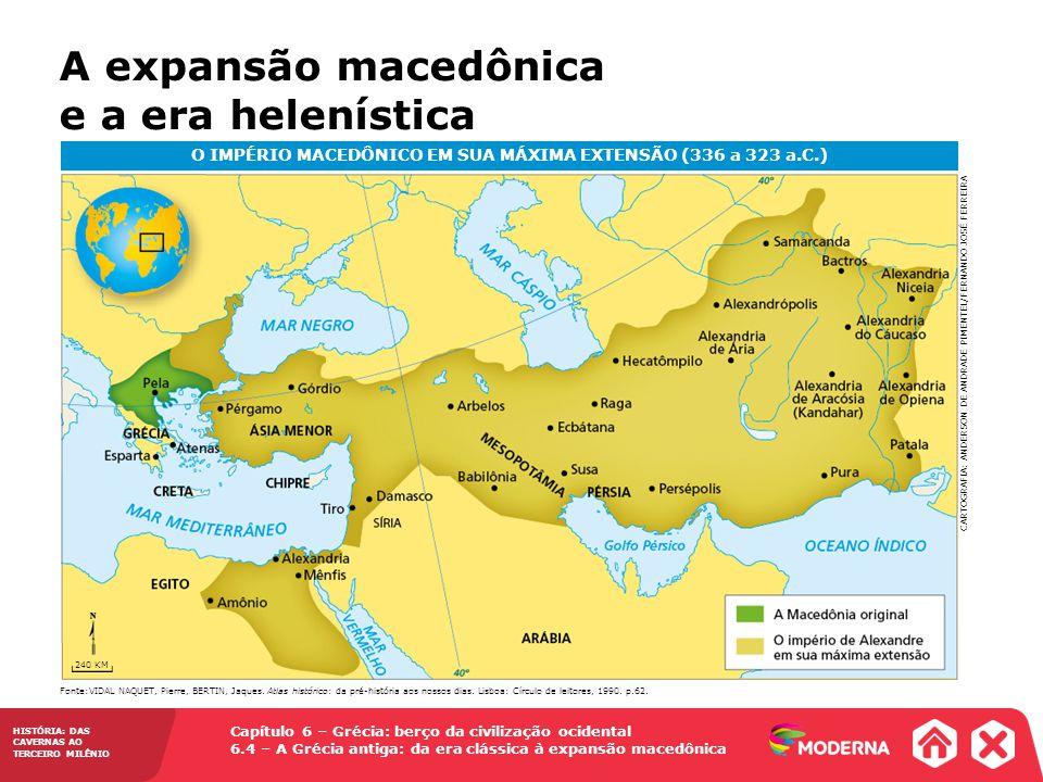 O IMPÉRIO MACEDÔNICO EM SUA MÁXIMA EXTENSÃO (336 a 323 a.C.)