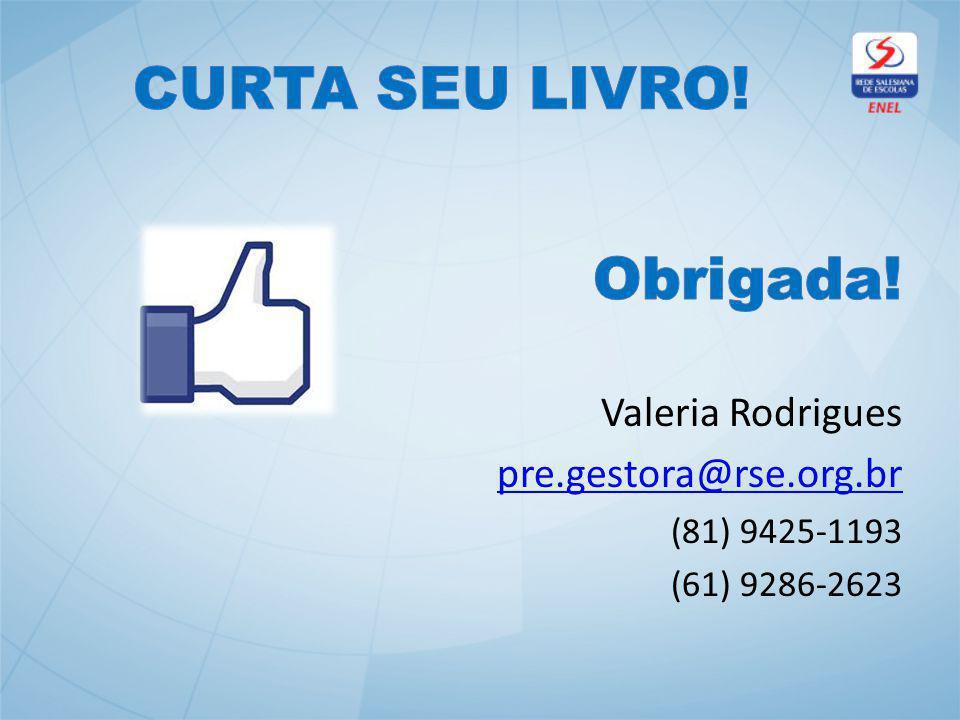 CURTA SEU LIVRO! Obrigada! Valeria Rodrigues pre.gestora@rse.org.br