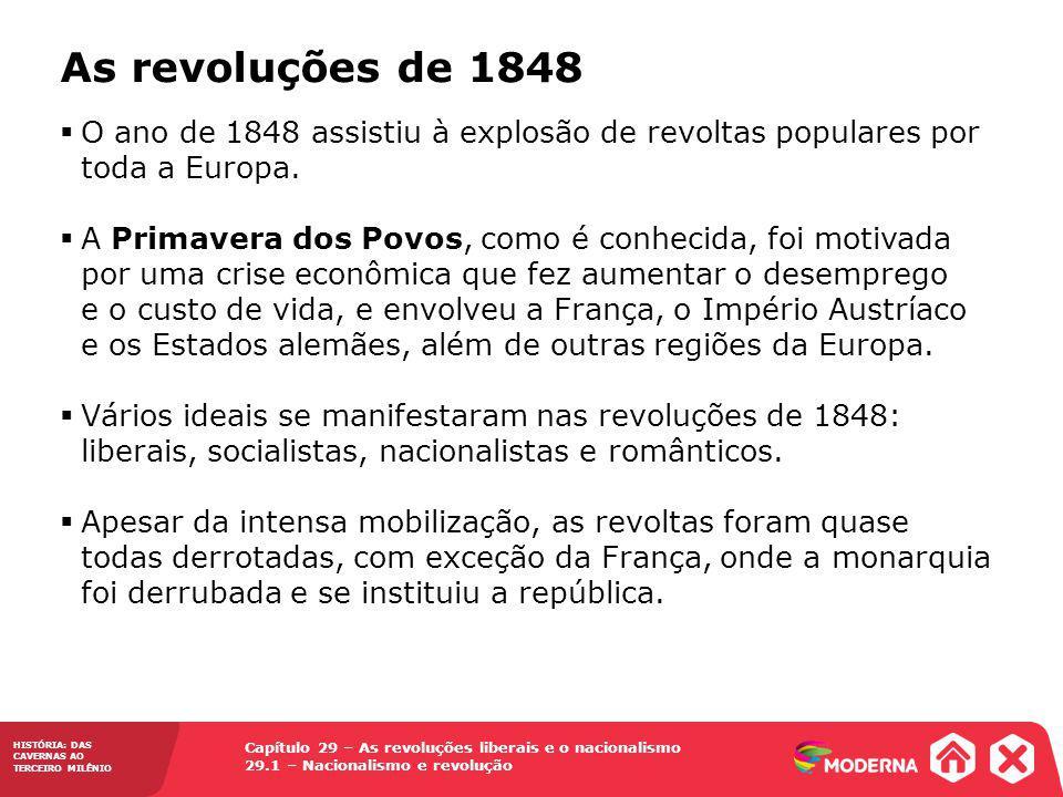 As revoluções de 1848 O ano de 1848 assistiu à explosão de revoltas populares por toda a Europa.