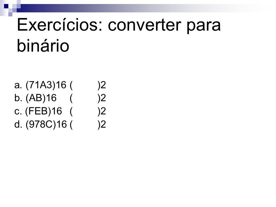 Exercícios: converter para binário