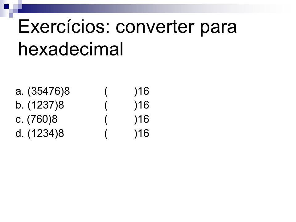 Exercícios: converter para hexadecimal