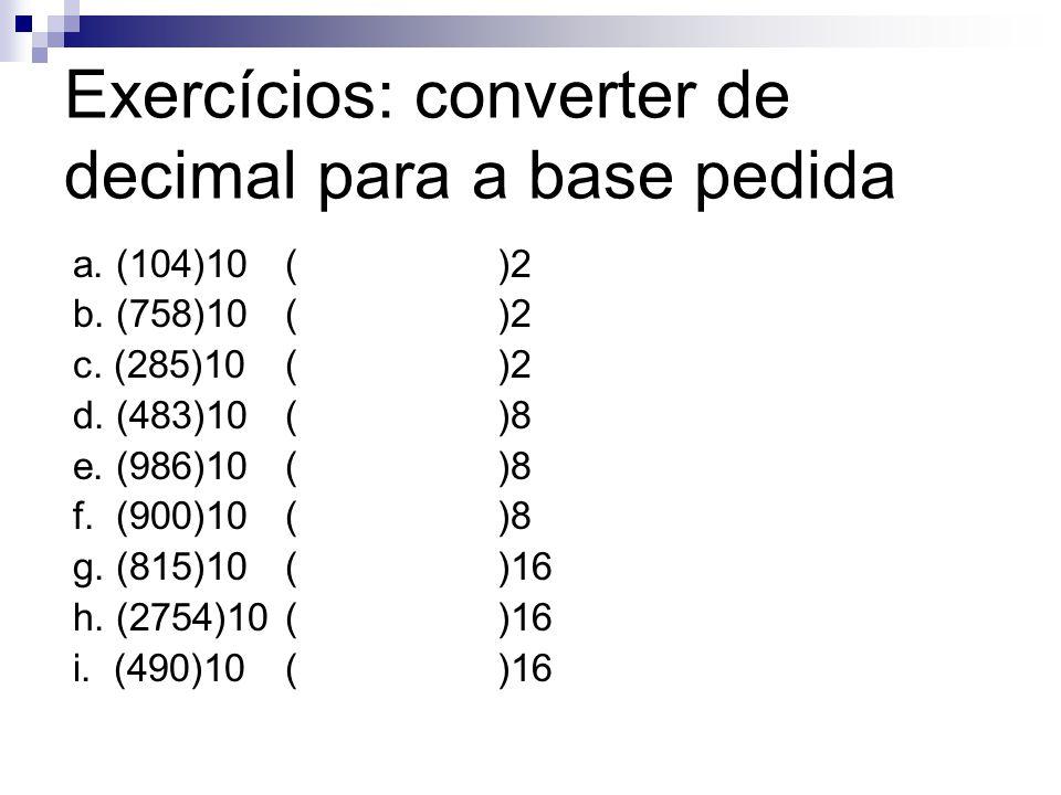 Exercícios: converter de decimal para a base pedida