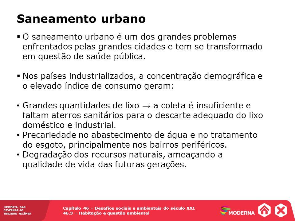 Saneamento urbano O saneamento urbano é um dos grandes problemas enfrentados pelas grandes cidades e tem se transformado em questão de saúde pública.