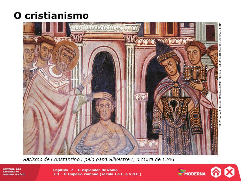 O cristianismo Batismo de Constantino I pelo papa Silvestre I, pintura de 1246.