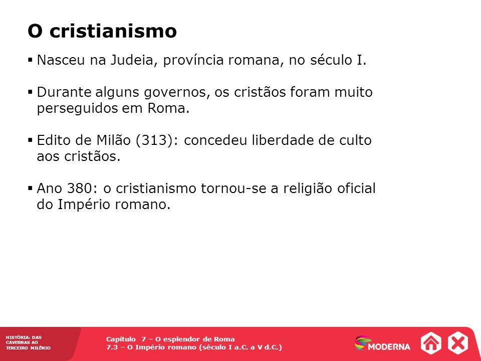 O cristianismo Nasceu na Judeia, província romana, no século I.