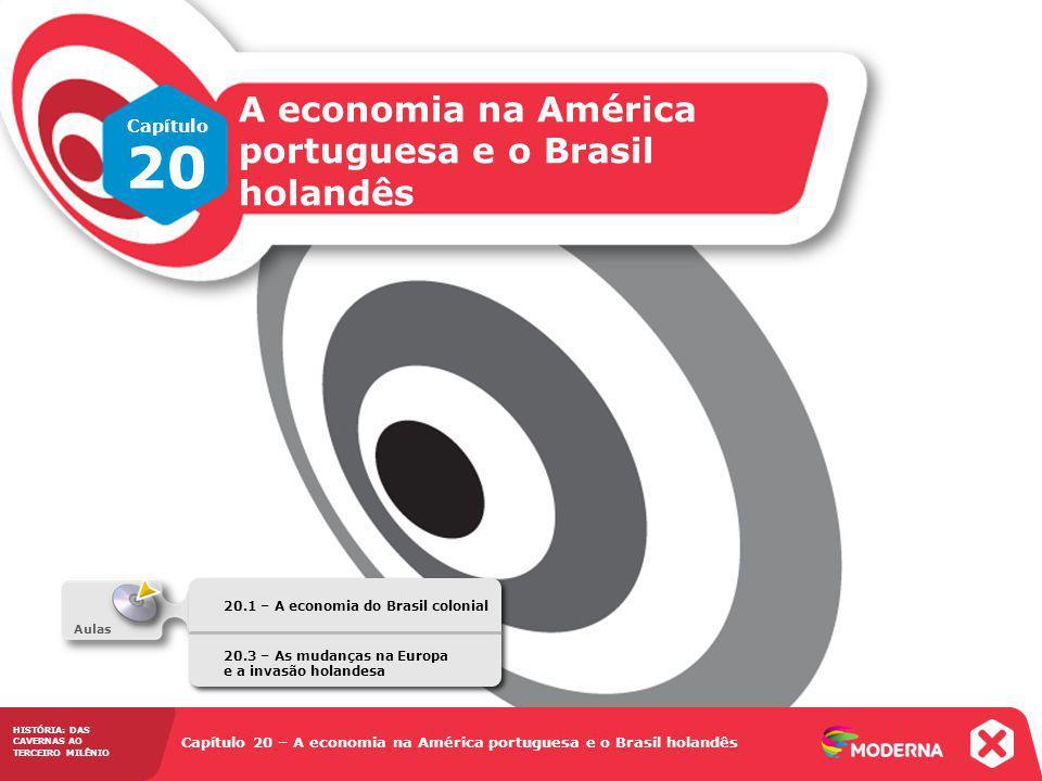 20 A economia na América portuguesa e o Brasil holandês Capítulo