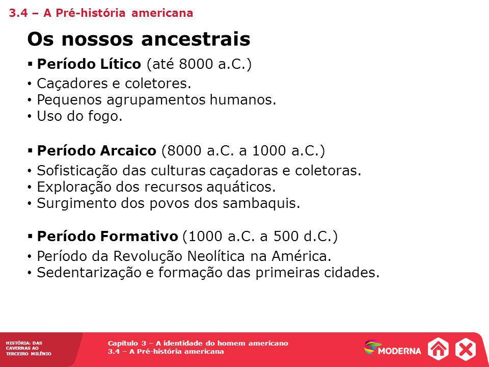 Os nossos ancestrais Período Lítico (até 8000 a.C.)
