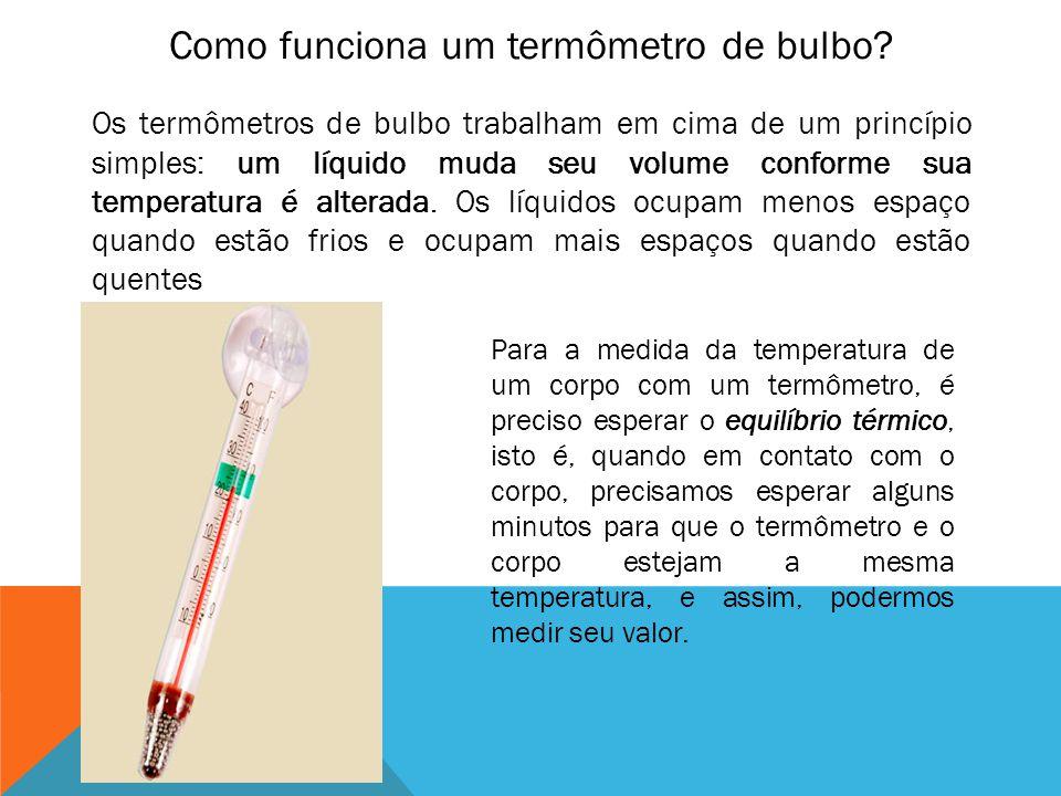 Como funciona um termômetro de bulbo