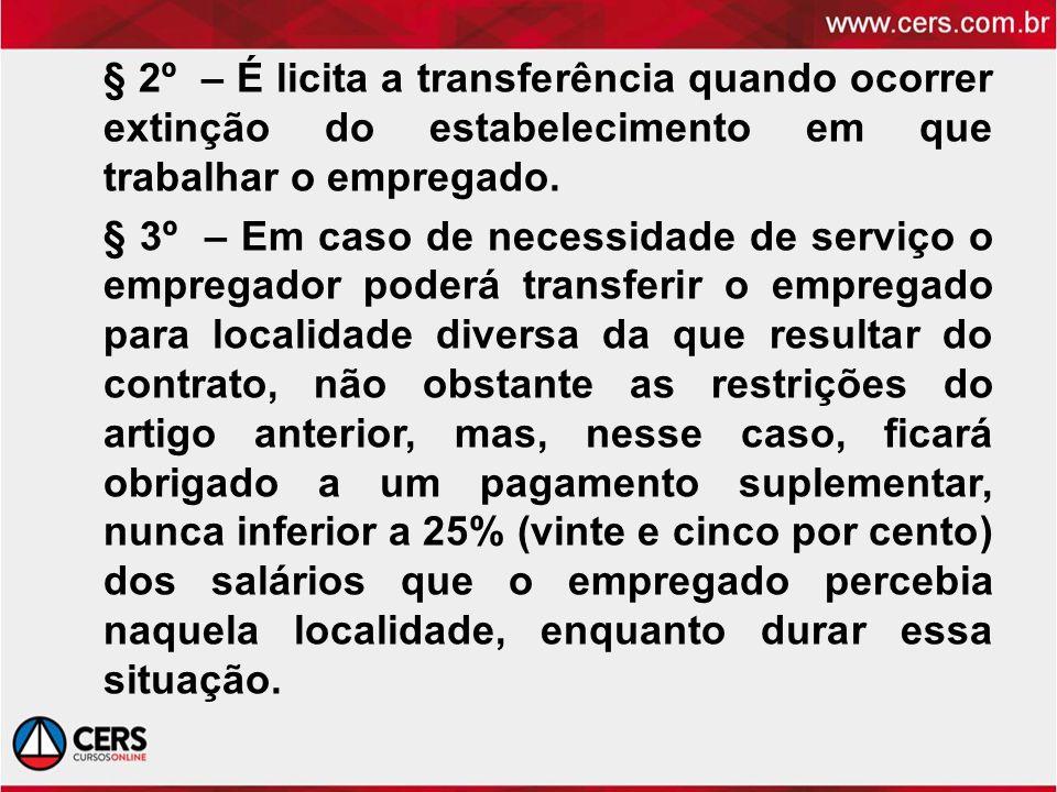 § 2º – É licita a transferência quando ocorrer extinção do estabelecimento em que trabalhar o empregado.