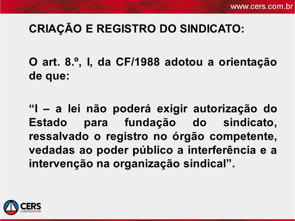 CRIAÇÃO E REGISTRO DO SINDICATO: O art. 8