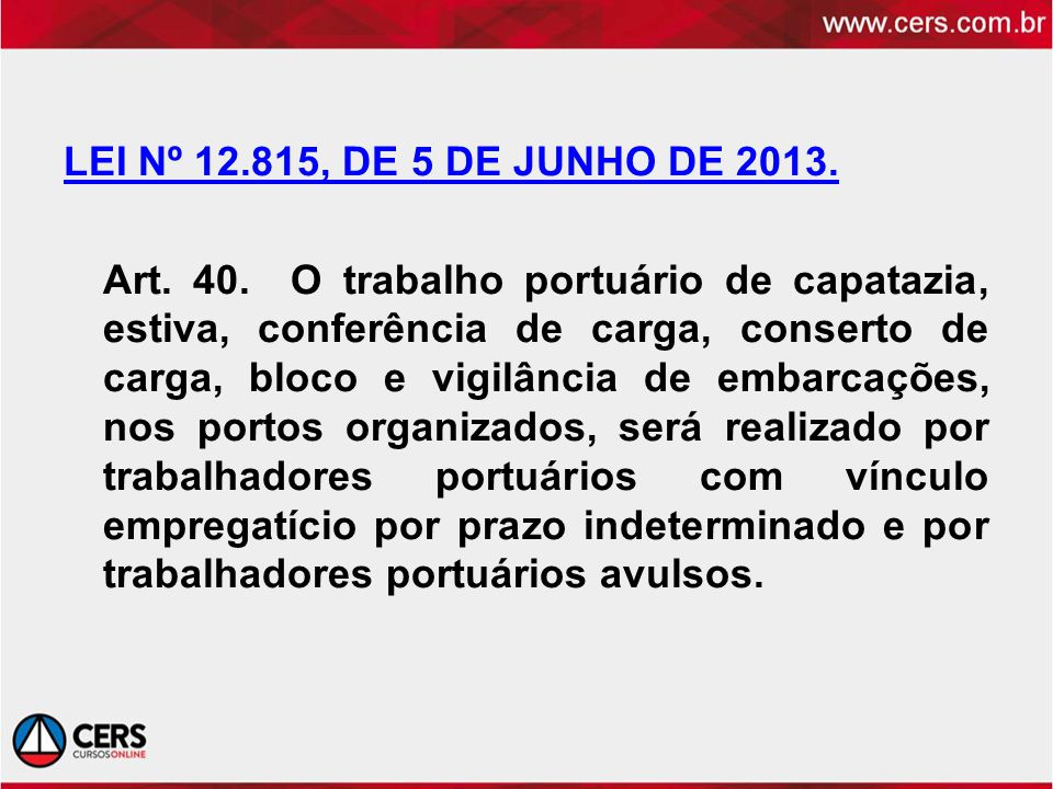 LEI Nº 12.815, DE 5 DE JUNHO DE 2013. Art. 40.