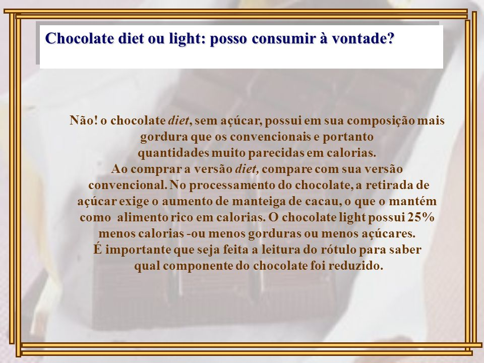 Chocolate diet ou light: posso consumir à vontade