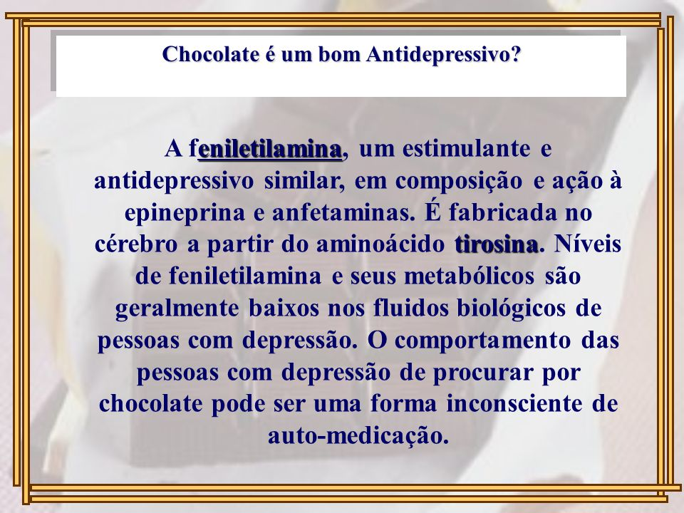 Chocolate é um bom Antidepressivo