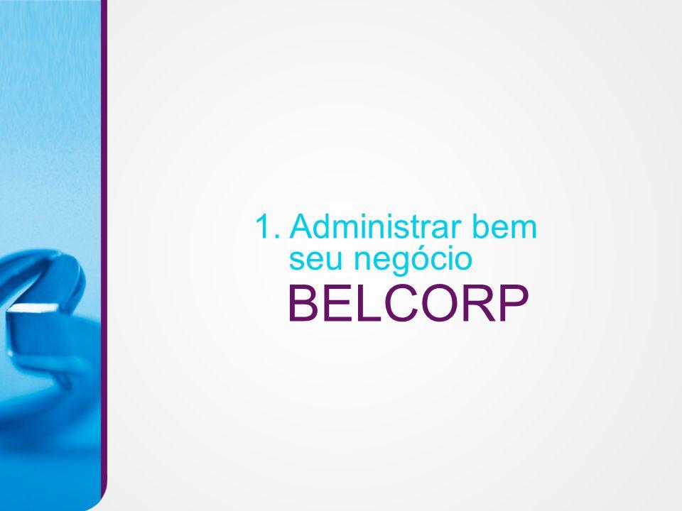 BELCORP 1. Administrar bem seu negócio