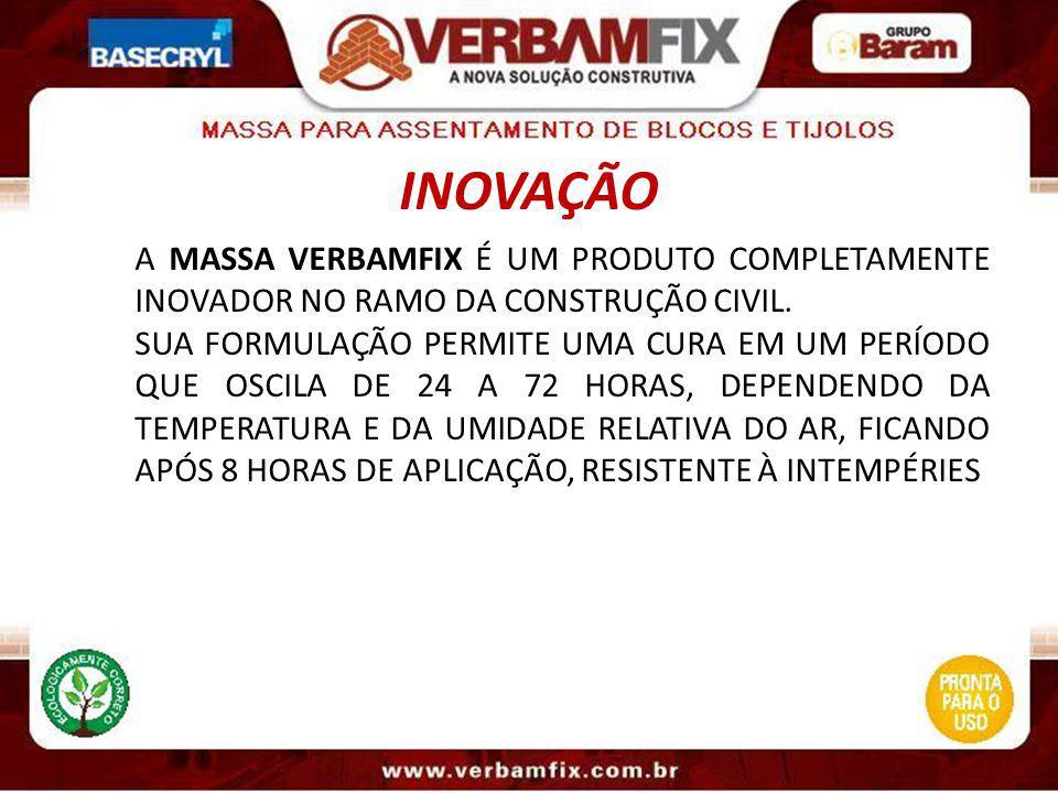 INOVAÇÃO A MASSA VERBAMFIX É UM PRODUTO COMPLETAMENTE INOVADOR NO RAMO DA CONSTRUÇÃO CIVIL.