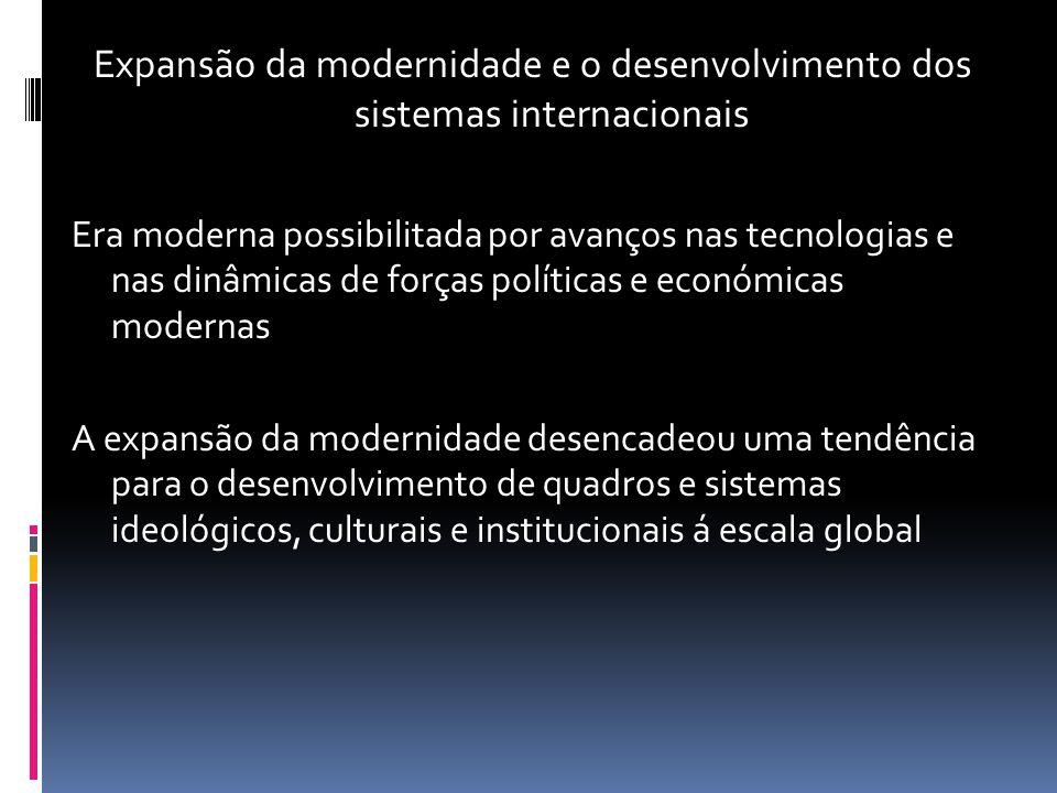 Expansão da modernidade e o desenvolvimento dos sistemas internacionais
