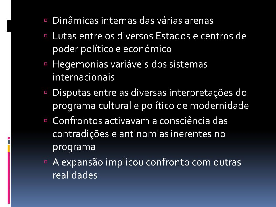 Dinâmicas internas das várias arenas