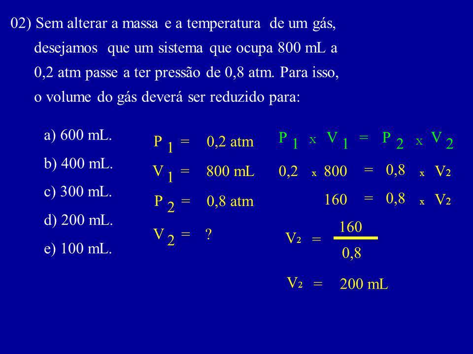 02) Sem alterar a massa e a temperatura de um gás,