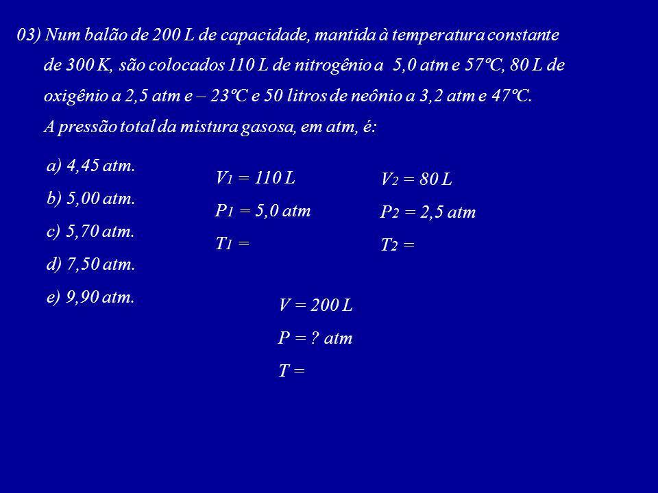 03) Num balão de 200 L de capacidade, mantida à temperatura constante