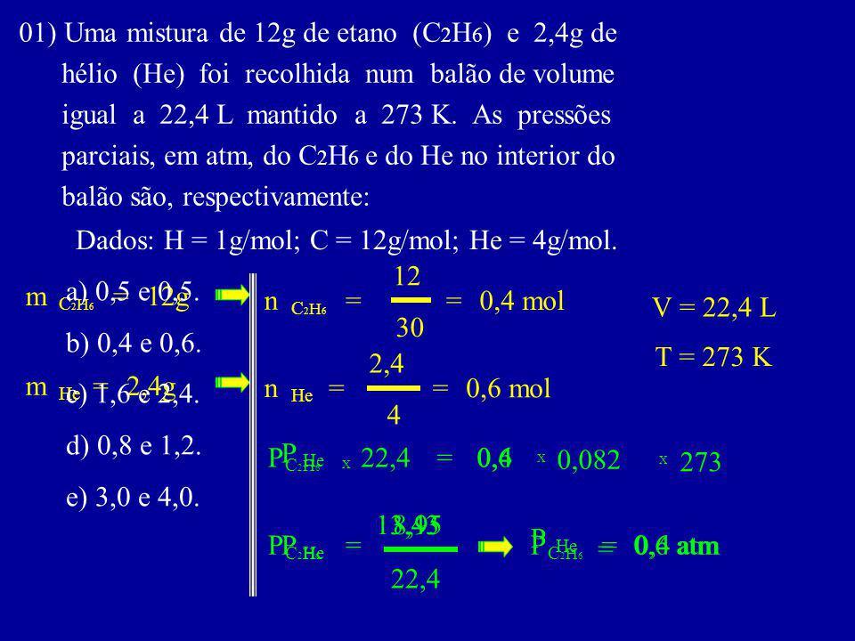 01) Uma mistura de 12g de etano (C2H6) e 2,4g de