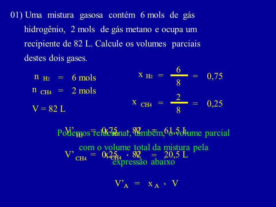 01) Uma mistura gasosa contém 6 mols de gás