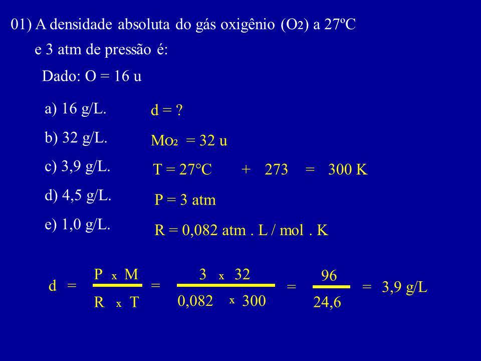 01) A densidade absoluta do gás oxigênio (O2) a 27ºC