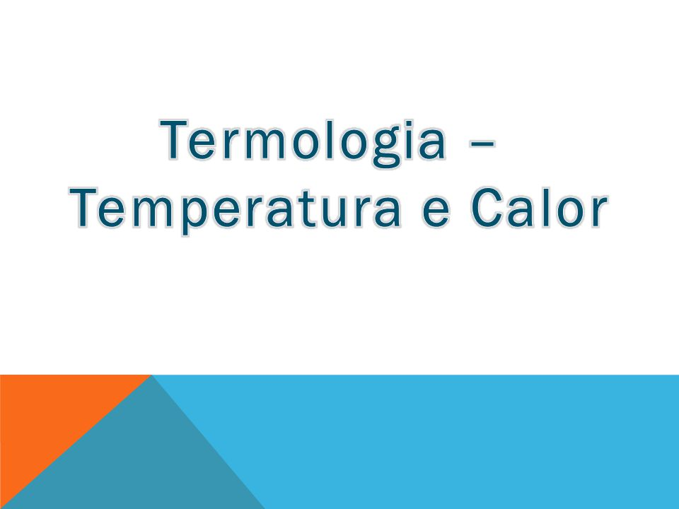 Termologia – Temperatura e Calor