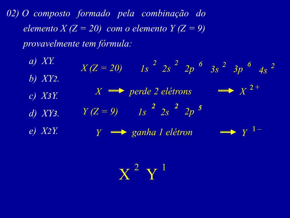 X Y 02) O composto formado pela combinação do