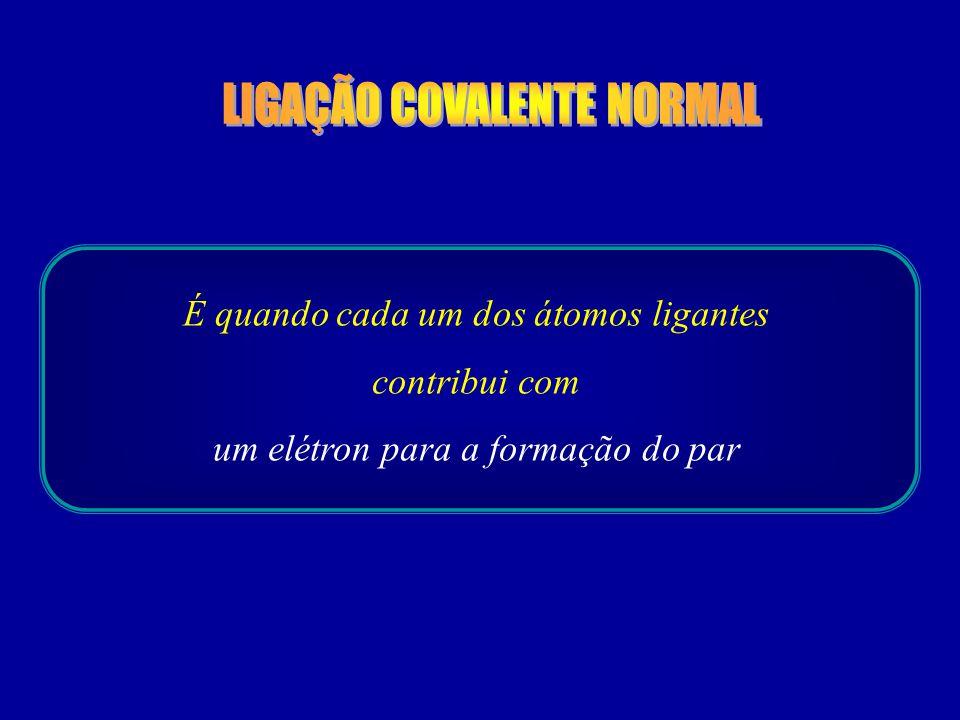 LIGAÇÃO COVALENTE NORMAL