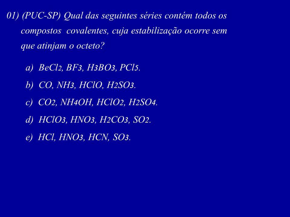 01) (PUC-SP) Qual das seguintes séries contém todos os