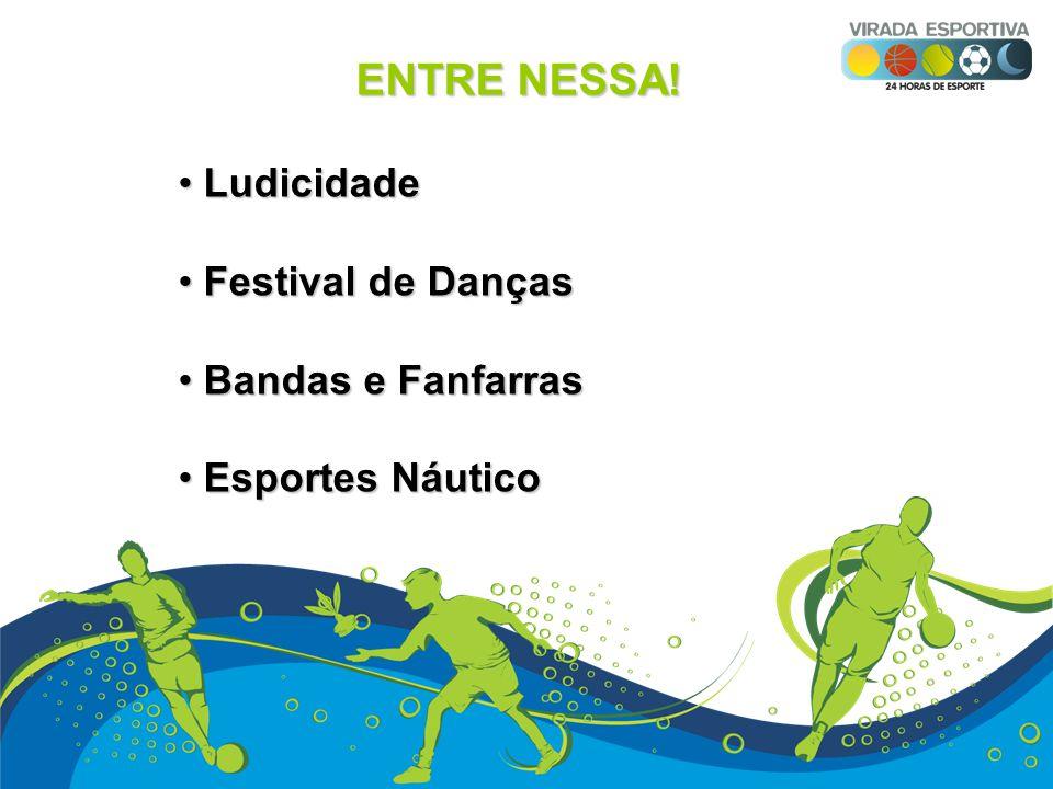 ENTRE NESSA! Ludicidade Festival de Danças Bandas e Fanfarras