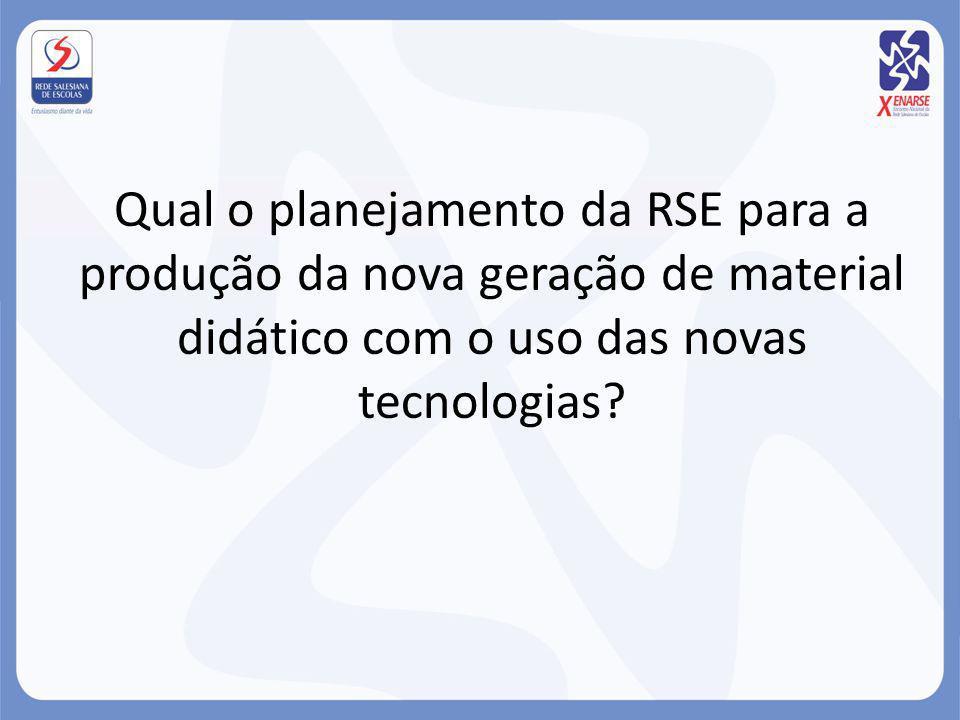 Qual o planejamento da RSE para a produção da nova geração de material didático com o uso das novas tecnologias