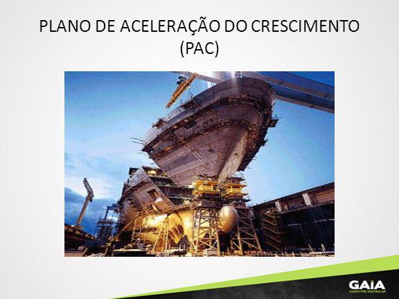 PLANO DE ACELERAÇÃO DO CRESCIMENTO (PAC)