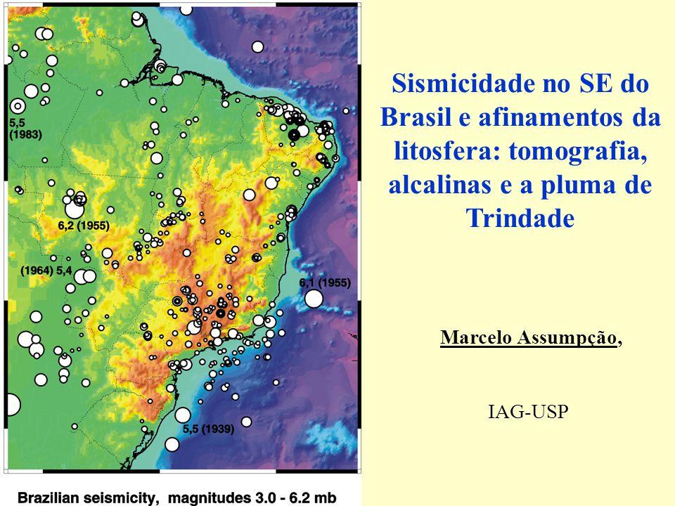 Sismicidade no SE do Brasil e afinamentos da litosfera: tomografia, alcalinas e a pluma de Trindade