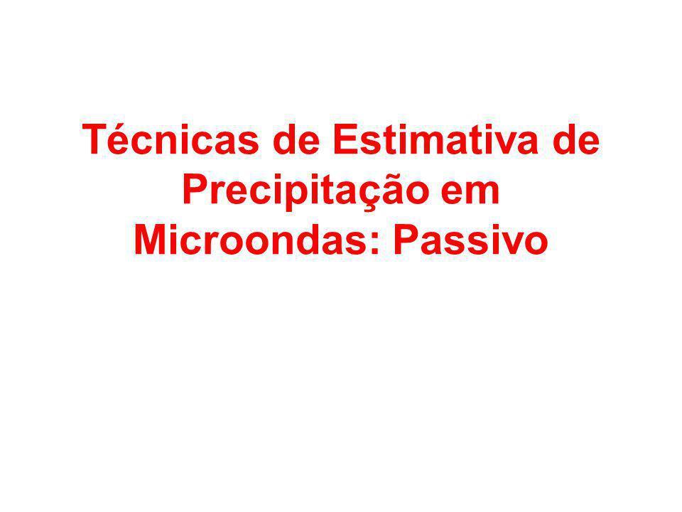 Técnicas de Estimativa de Precipitação em Microondas: Passivo