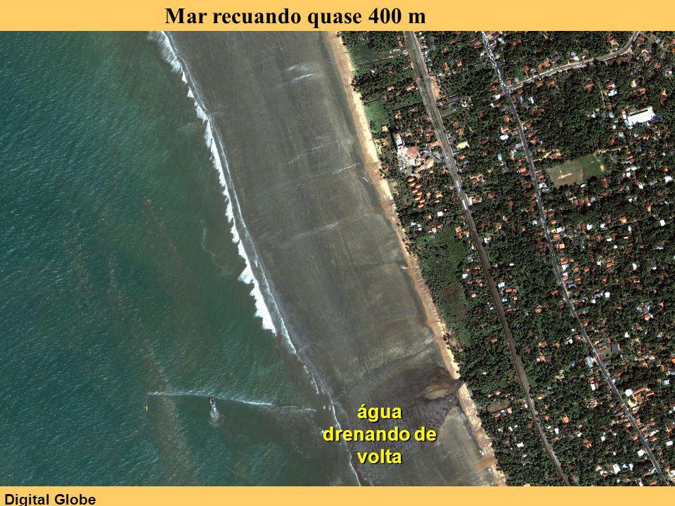 Mar recuando quase 400 m água drenando de volta Digital Globe